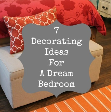 7 Dream Bedroom Decorating Ideas and Tips