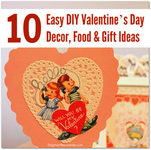 Valentine's Day DIY Decorating, Food & Gift Ideas