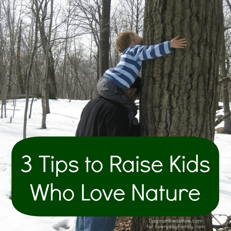 3 Parenting Tips: How to Raise Kids Who Love Nature