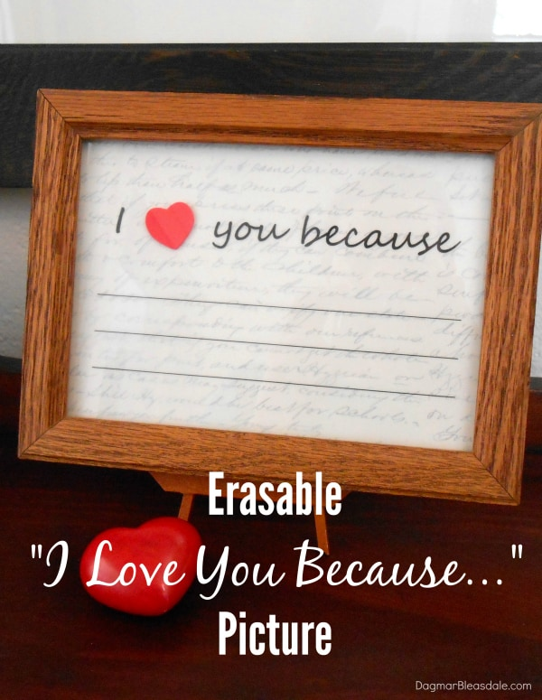 DIY Valentine's Day gift: I love you because... erasable framed note