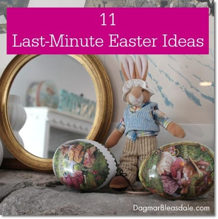 11 Last-Minute Easter Ideas