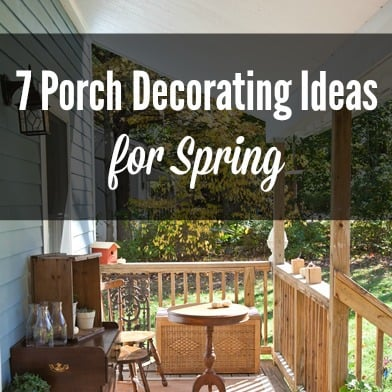 7 Porch Decorating Ideas for Spring and All Year