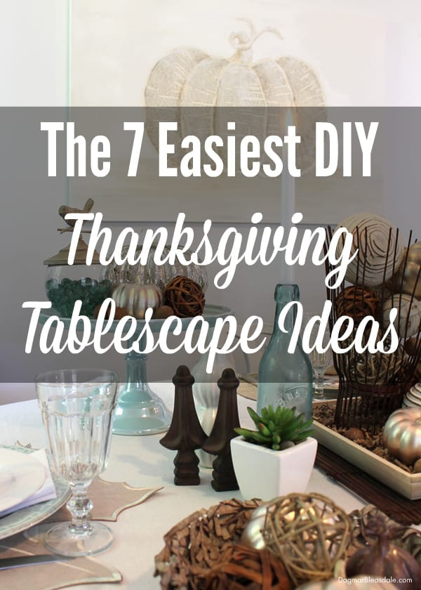 7 Easy Farmhouse Thanksgiving Tablescape Ideas