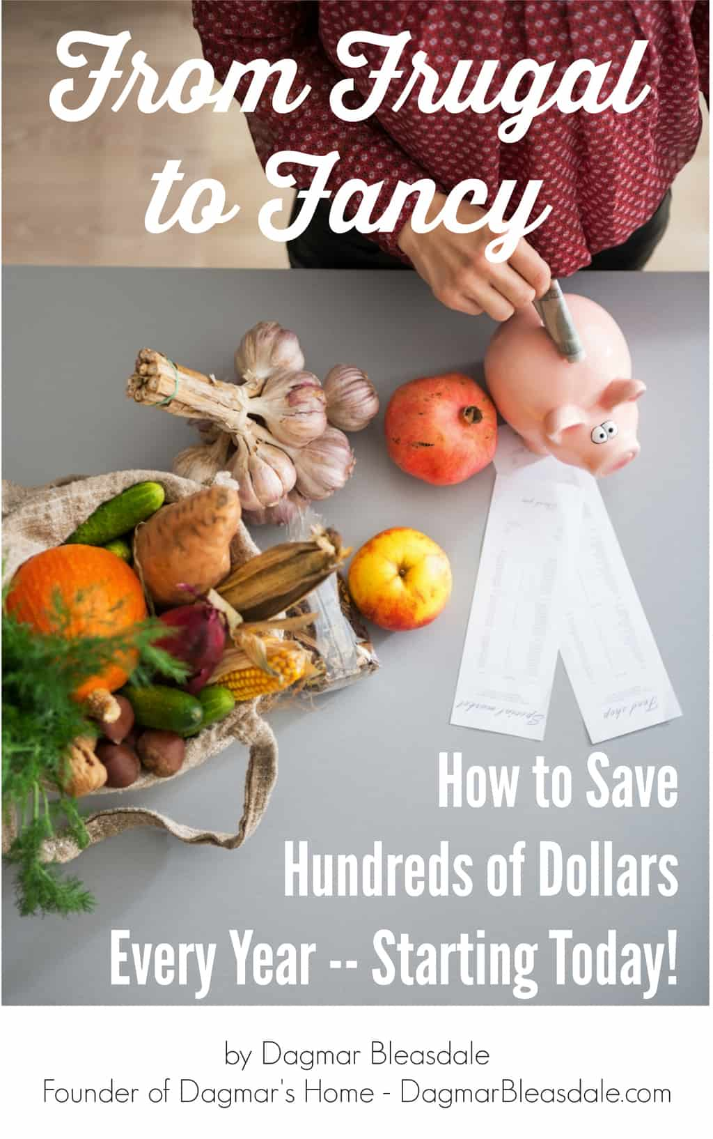 From Frugal to Fancy ebook by Dagmar Bleasdale